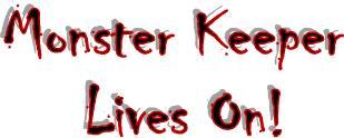 Monster Kepper lives on